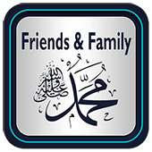 Friends & Family Muhammad PBUH