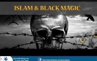 Black Magic is prohibited in Islam