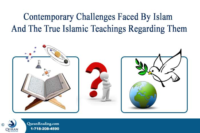 Challenges Faced By Islam And The True Islamic Teachings