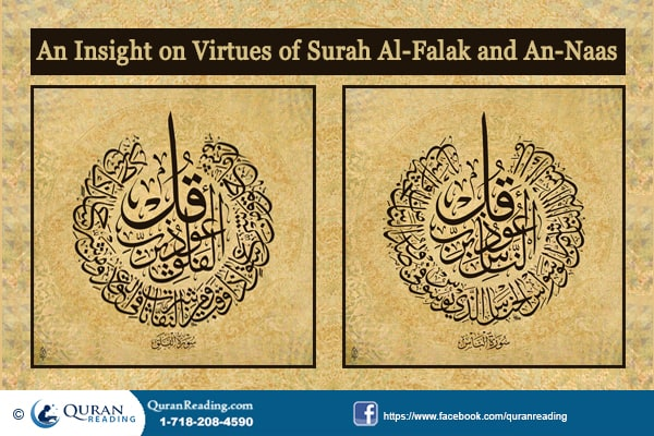 An Insight on Virtues/Benefits of Surah Al-FalaQ and An-NaaS