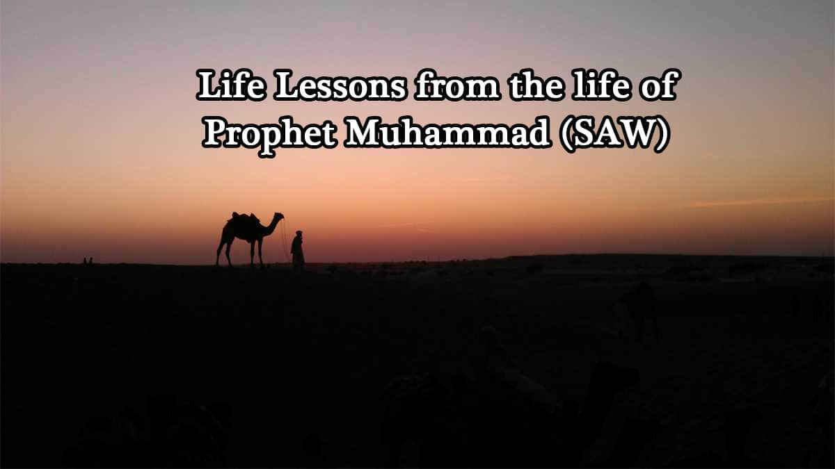 Life Lessons we can learn from Prophet Muhammad (SAW)