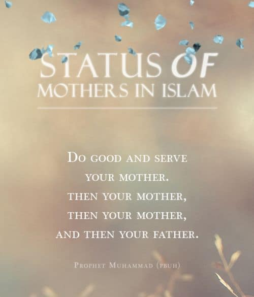 Status of Mothers in Islam According to Quran and Hadith