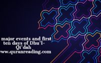 5 major events and first ten days of Dhu'l-Qi'dah
