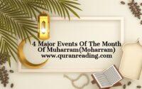 4 Major Events Of The Month Of Muharram(Moharram)